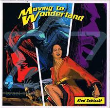 Elad Zabinski – Moving to Wonderland