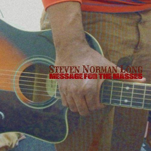 Steven Norman Long releases a Message for the Masses