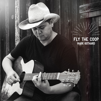 Mark Gothard – Fly the Coop