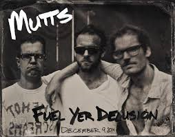 Mutts – Fuel Yer Delusion Vol. 4
