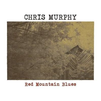 Chris Murphy – Red Mountain Blues