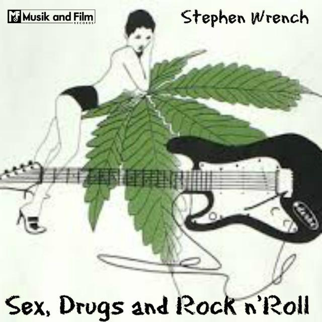 Stephen Wrench – Sex, Drugs, and Rock n Roll