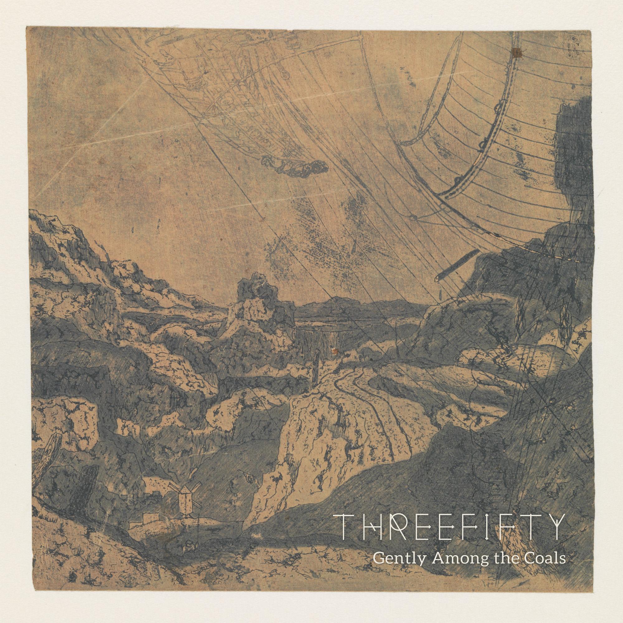 THREEFIFTY – Gently Among the Coals