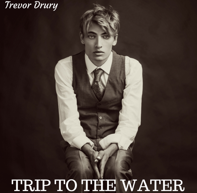Trevor Drury – Trip To The Water