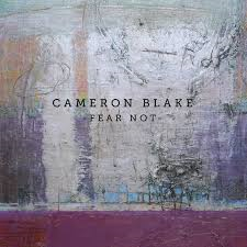 Cameron Blake – Fear Not