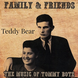 "Tommy Botz – Teddy Bear"""