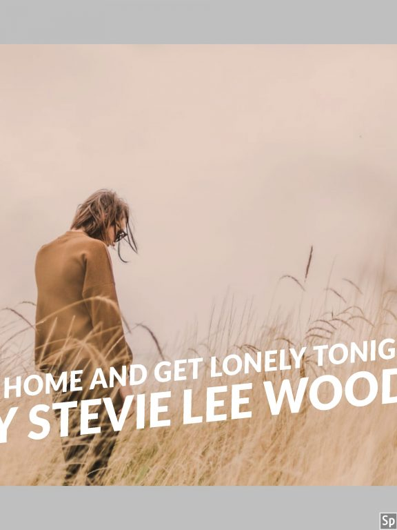 "Country Music Veteran Stevie Lee Woods Releases New Hit Single ""Go Home and Get Lonely Tonight"""